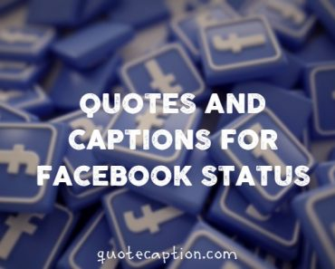 Quotes And Captions For Facebook Status